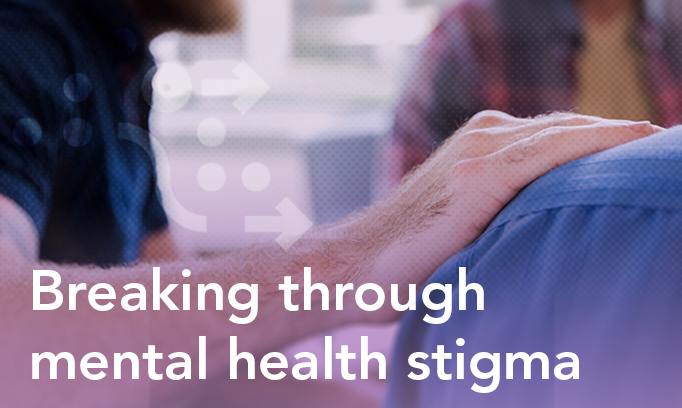 Breaking through mental health stigma